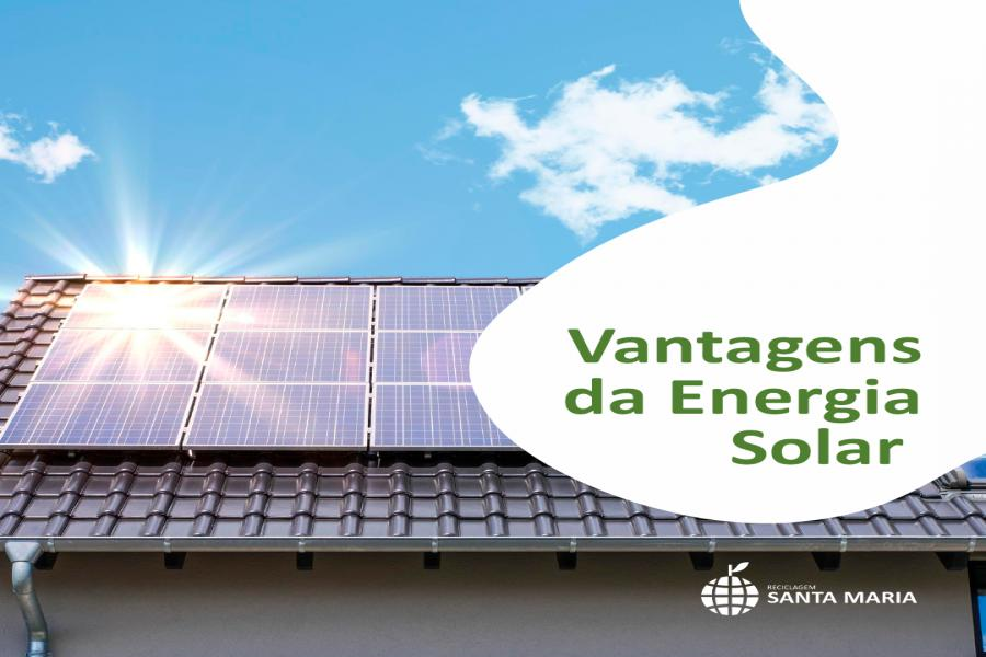 Quais são as vantagens da Energia Solar?