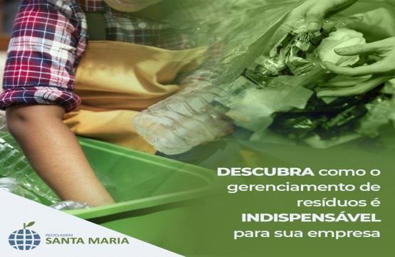 Descubra como o gerenciamento de resíduos é indispensável para sua empresa
